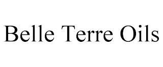 BELLE TERRE OILS trademark