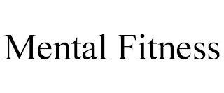 MENTAL FITNESS trademark