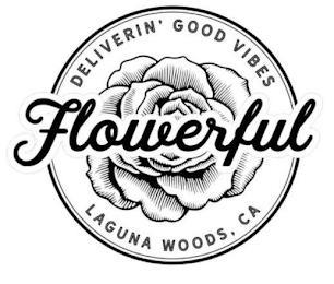 FLOWERFUL DELIVERIN' GOOD VIBES LAGUNA WOODS, CA trademark