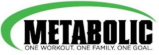 METABOLIC. ONE WORKOUT. ONE FAMILY. ONE GOAL. trademark