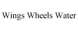 WINGS WHEELS WATER trademark