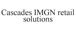 CASCADES IMGN RETAIL SOLUTIONS trademark