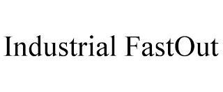 INDUSTRIAL FASTOUT trademark