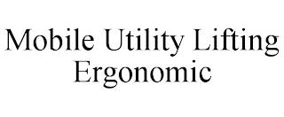 MOBILE UTILITY LIFTING ERGONOMIC trademark
