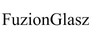 FUZIONGLASZ trademark