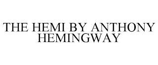 THE HEMI BY ANTHONY HEMINGWAY trademark