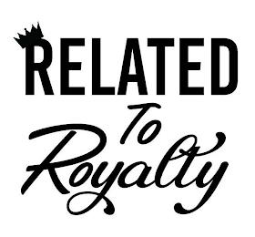 RELATED TO ROYALTY trademark