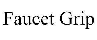 FAUCET GRIP trademark
