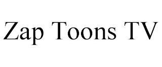 ZAP TOONS TV trademark
