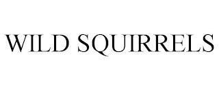 WILD SQUIRRELS trademark