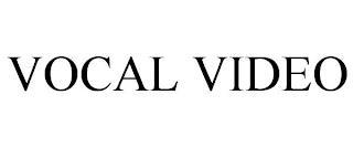 VOCAL VIDEO trademark