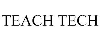 TEACH TECH trademark