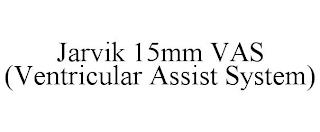 JARVIK 15MM VAS (VENTRICULAR ASSIST SYSTEM) trademark