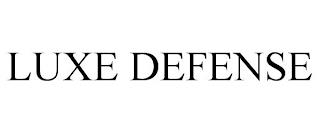 LUXE DEFENSE trademark