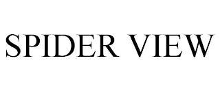 SPIDER VIEW trademark