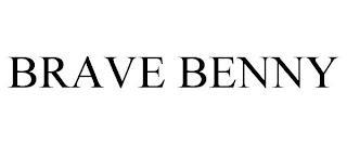 BRAVE BENNY trademark
