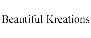 BEAUTIFUL KREATIONS trademark