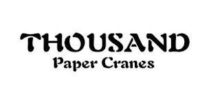 THOUSAND PAPER CRANES trademark