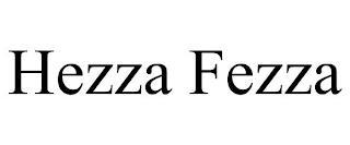 HEZZA FEZZA trademark
