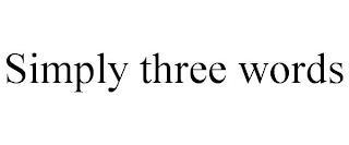SIMPLY THREE WORDS trademark
