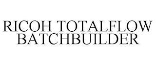 RICOH TOTALFLOW BATCHBUILDER trademark