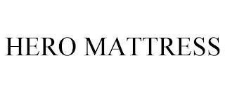 HERO MATTRESS trademark