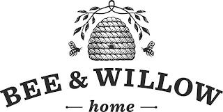 BEE & WILLOW HOME trademark
