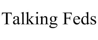 TALKING FEDS trademark
