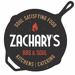ZACHARY'S BBQ & SOUL SOUL SATISFYING FOOD KITCHENS | CATERING trademark