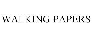 WALKING PAPERS trademark