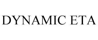 DYNAMIC ETA trademark