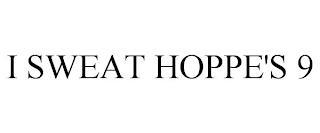 I SWEAT HOPPE'S 9 trademark