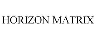 HORIZON MATRIX trademark