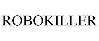ROBOKILLER trademark