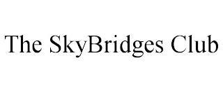 THE SKYBRIDGES CLUB trademark
