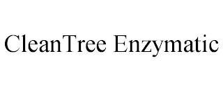 CLEANTREE ENZYMATIC trademark