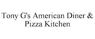 TONY G'S AMERICAN DINER & PIZZA KITCHEN trademark