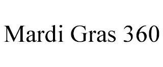 MARDI GRAS 360 trademark