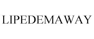 LIPEDEMAWAY trademark