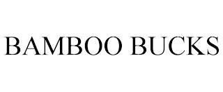BAMBOO BUCKS trademark