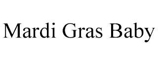 MARDI GRAS BABY trademark
