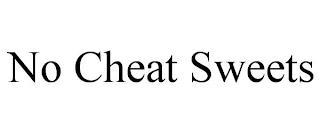 NO CHEAT SWEETS trademark