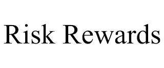 RISK REWARDS trademark