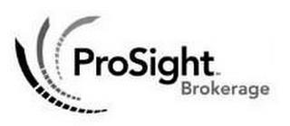 PROSIGHT BROKERAGE trademark