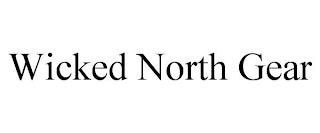 WICKED NORTH GEAR trademark