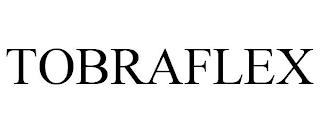 TOBRAFLEX trademark