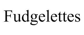 FUDGELETTES trademark