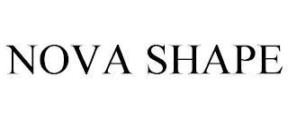 NOVA SHAPE trademark