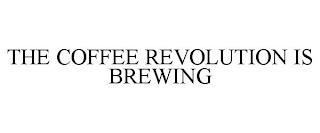 THE COFFEE REVOLUTION IS BREWING trademark