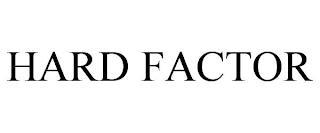 HARD FACTOR trademark